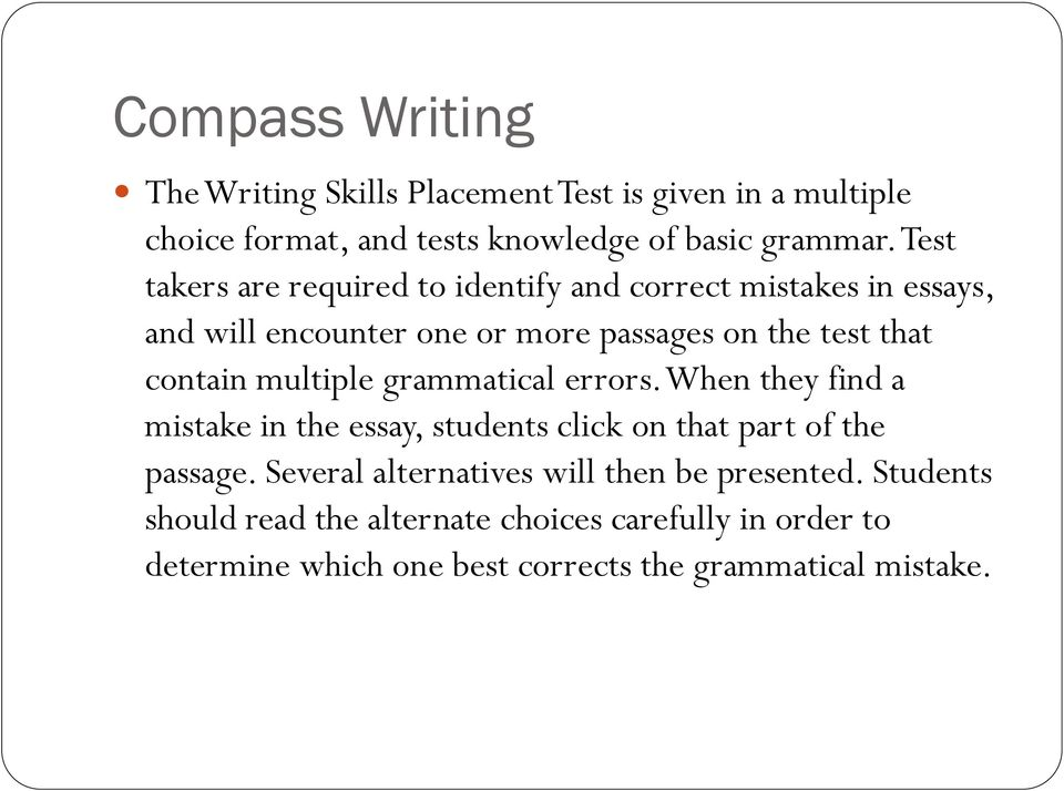 multiple grammatical errors. When they find a mistake in the essay, students click on that part of the passage.