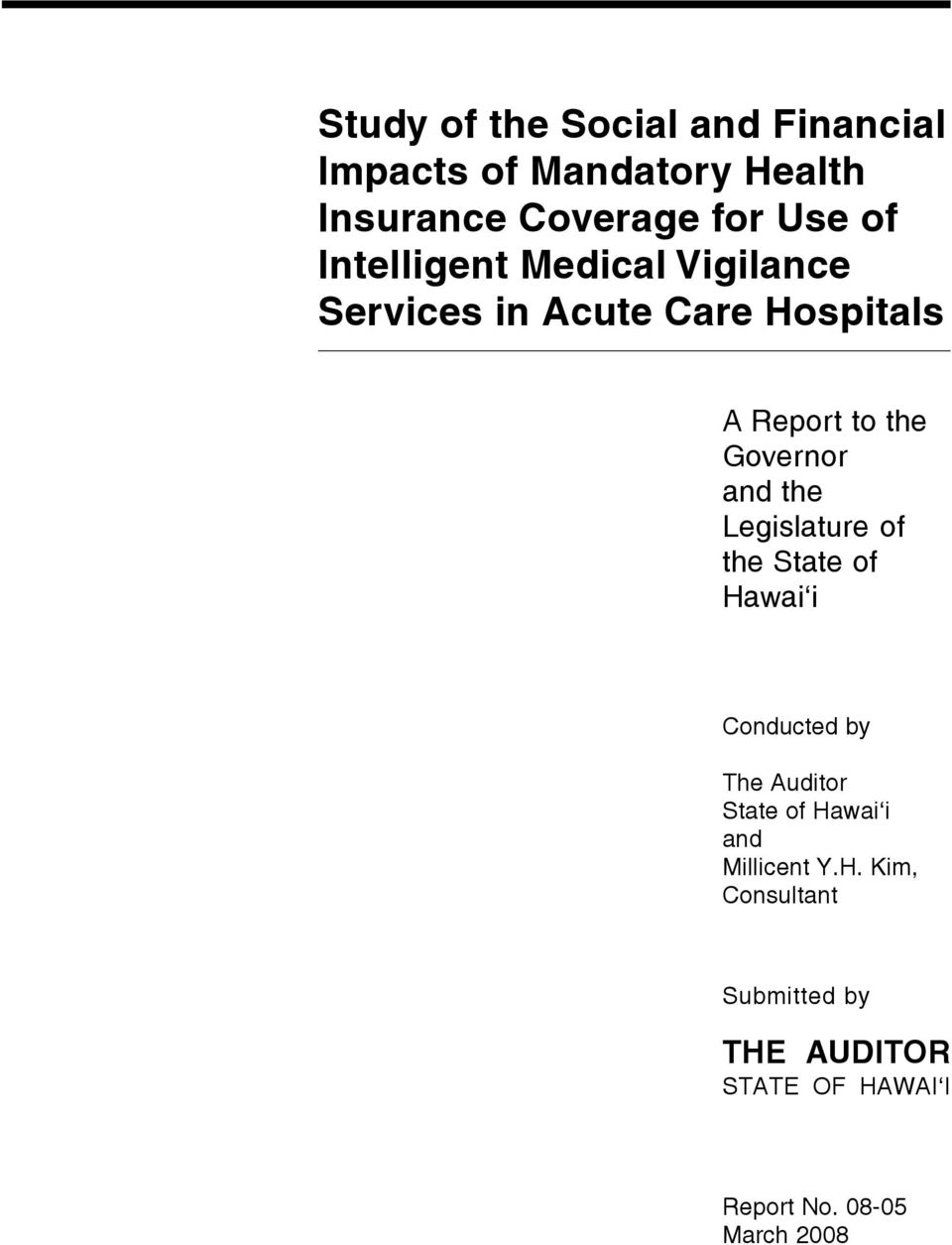 the Legislature of the State of Hawai i Conducted by The Auditor State of Hawai i and