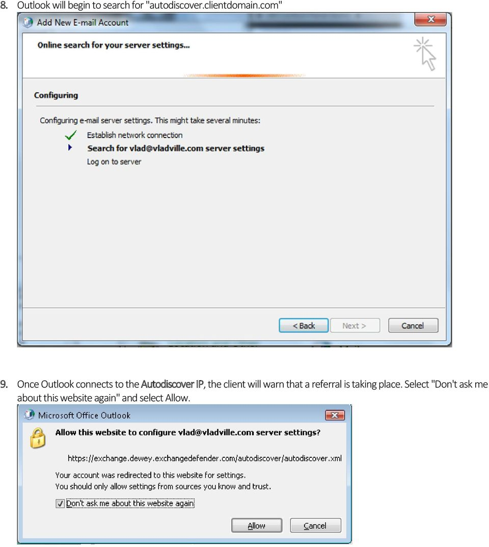 Once Outlook connects to the Autodiscover IP, the client