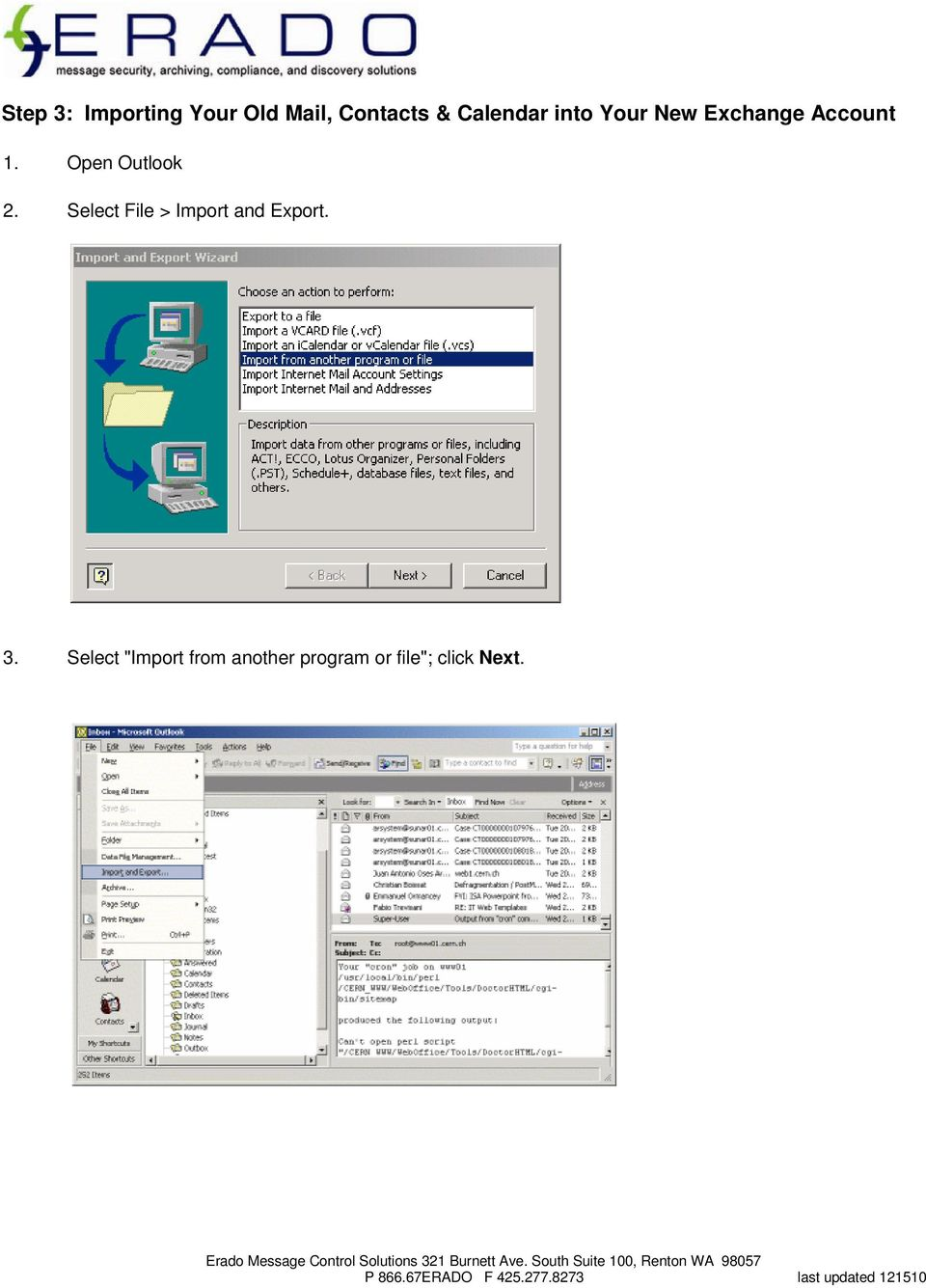 Open Outlook 2. Select File > Import and Export.