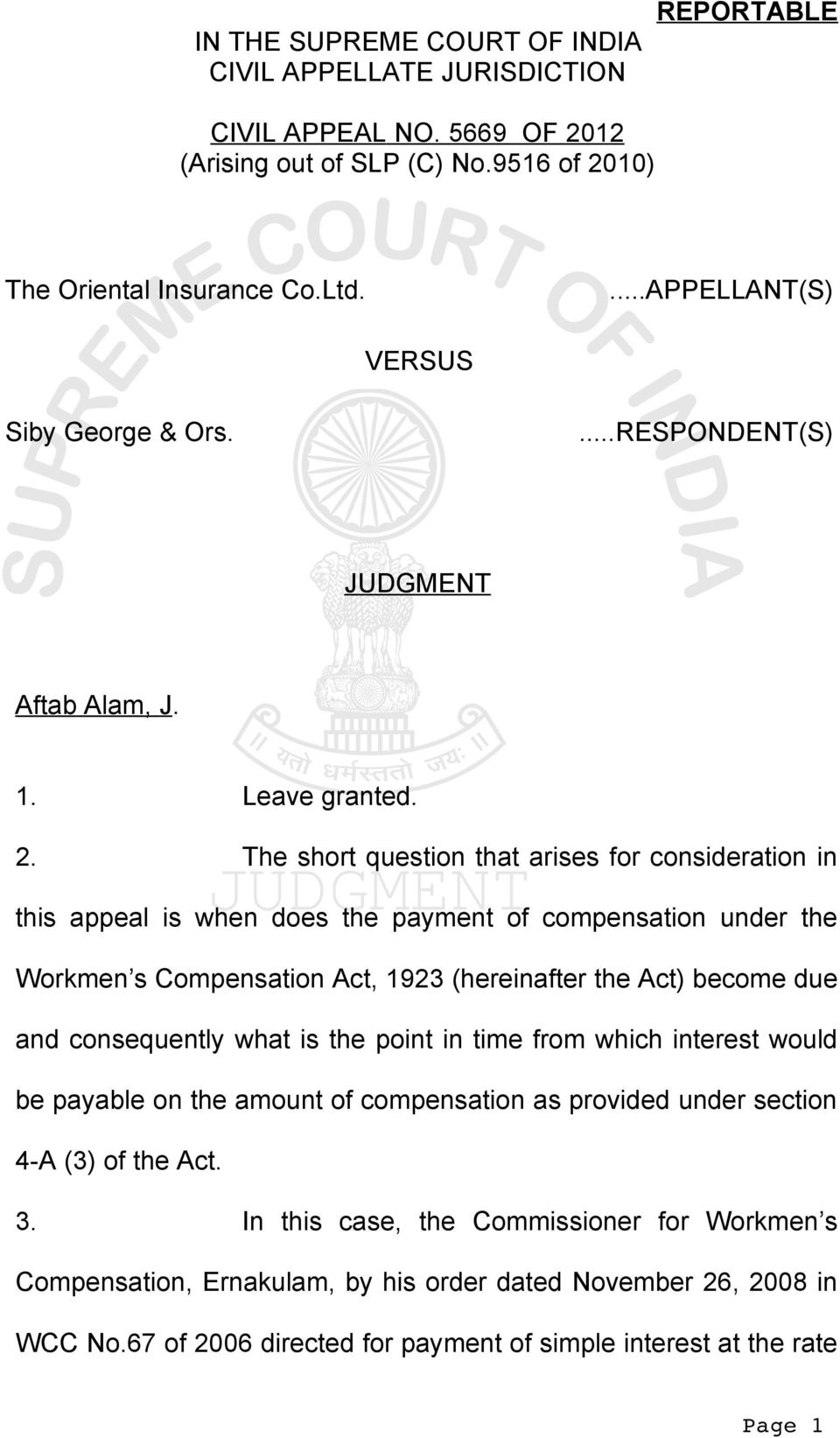 The short question that arises for consideration in this appeal is when does the payment of compensation under the Workmen s Compensation Act, 1923 (hereinafter the Act) become due and consequently