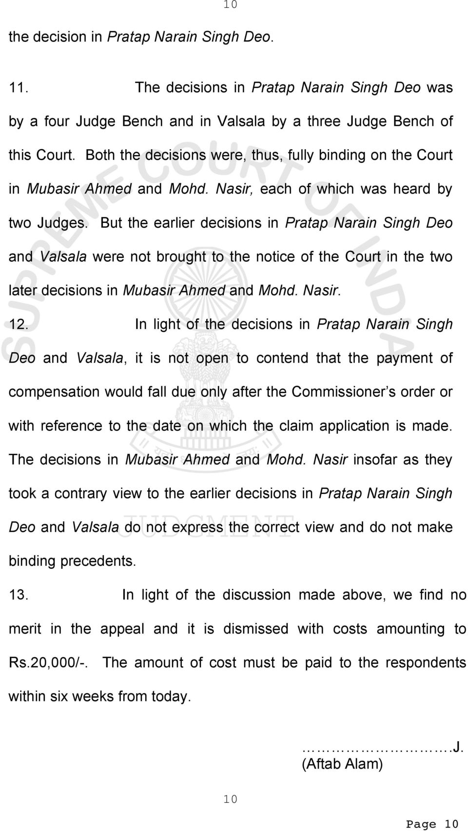 But the earlier decisions in Pratap Narain Singh Deo and Valsala were not brought to the notice of the Court in the two later decisions in Mubasir Ahmed and Mohd. Nasir. 12.