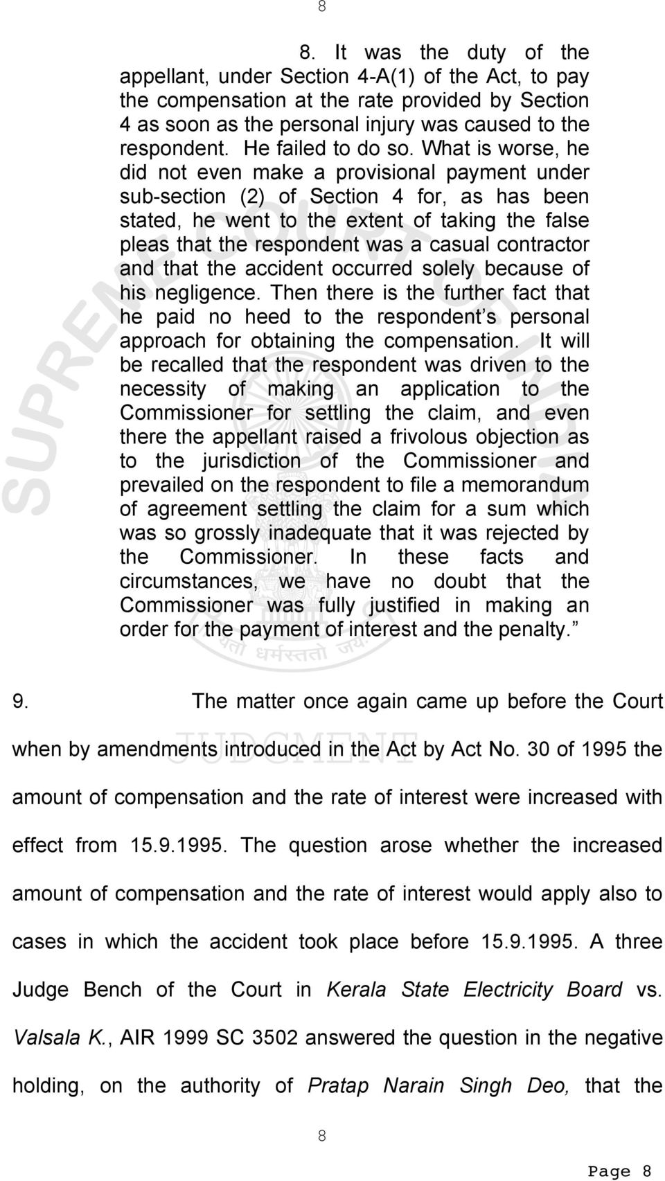 What is worse, he did not even make a provisional payment under sub-section (2) of Section 4 for, as has been stated, he went to the extent of taking the false pleas that the respondent was a casual