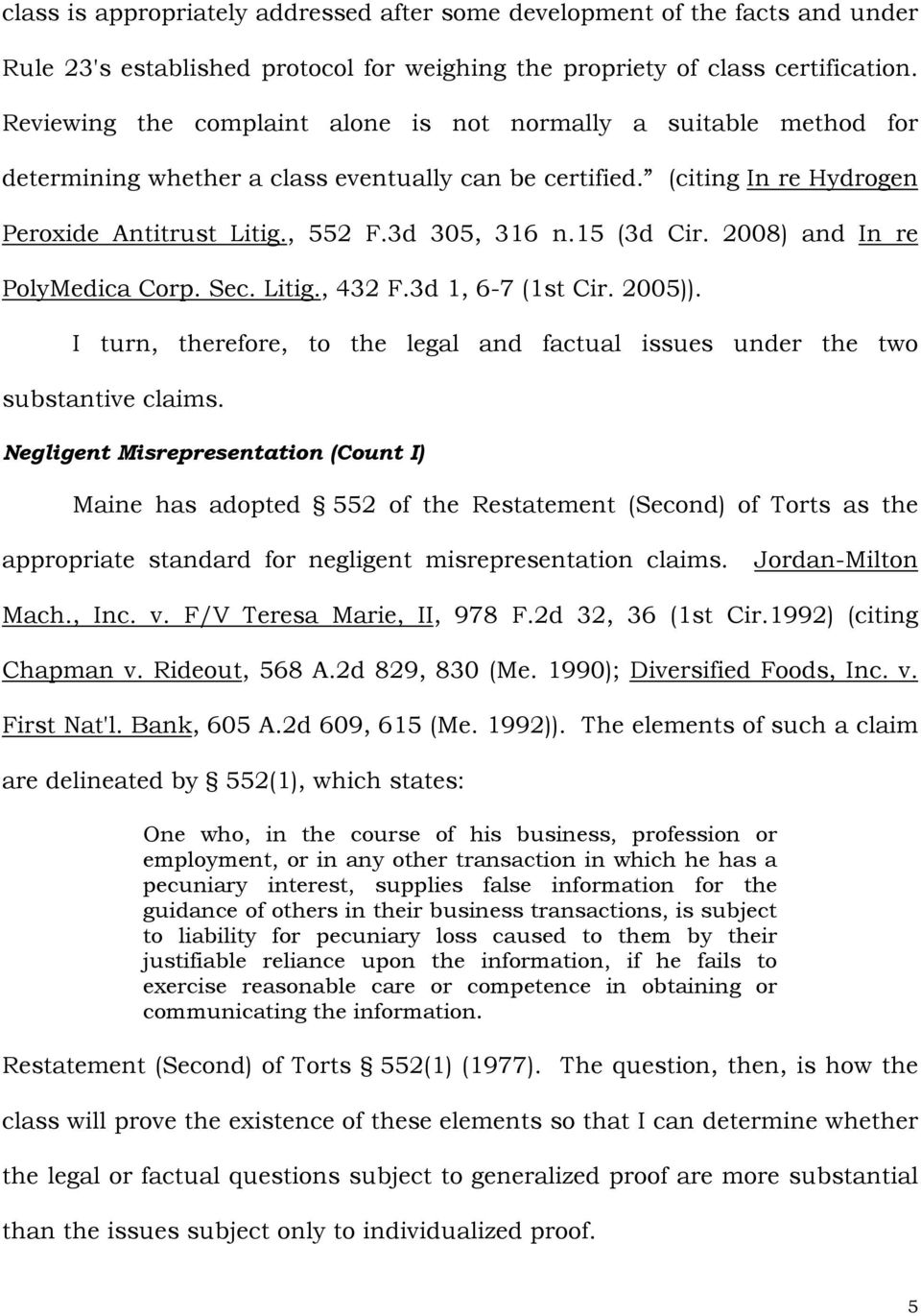 15 (3d Cir. 2008) and In re PolyMedica Corp. Sec. Litig., 432 F.3d 1, 6-7 (1st Cir. 2005)). I turn, therefore, to the legal and factual issues under the two substantive claims.