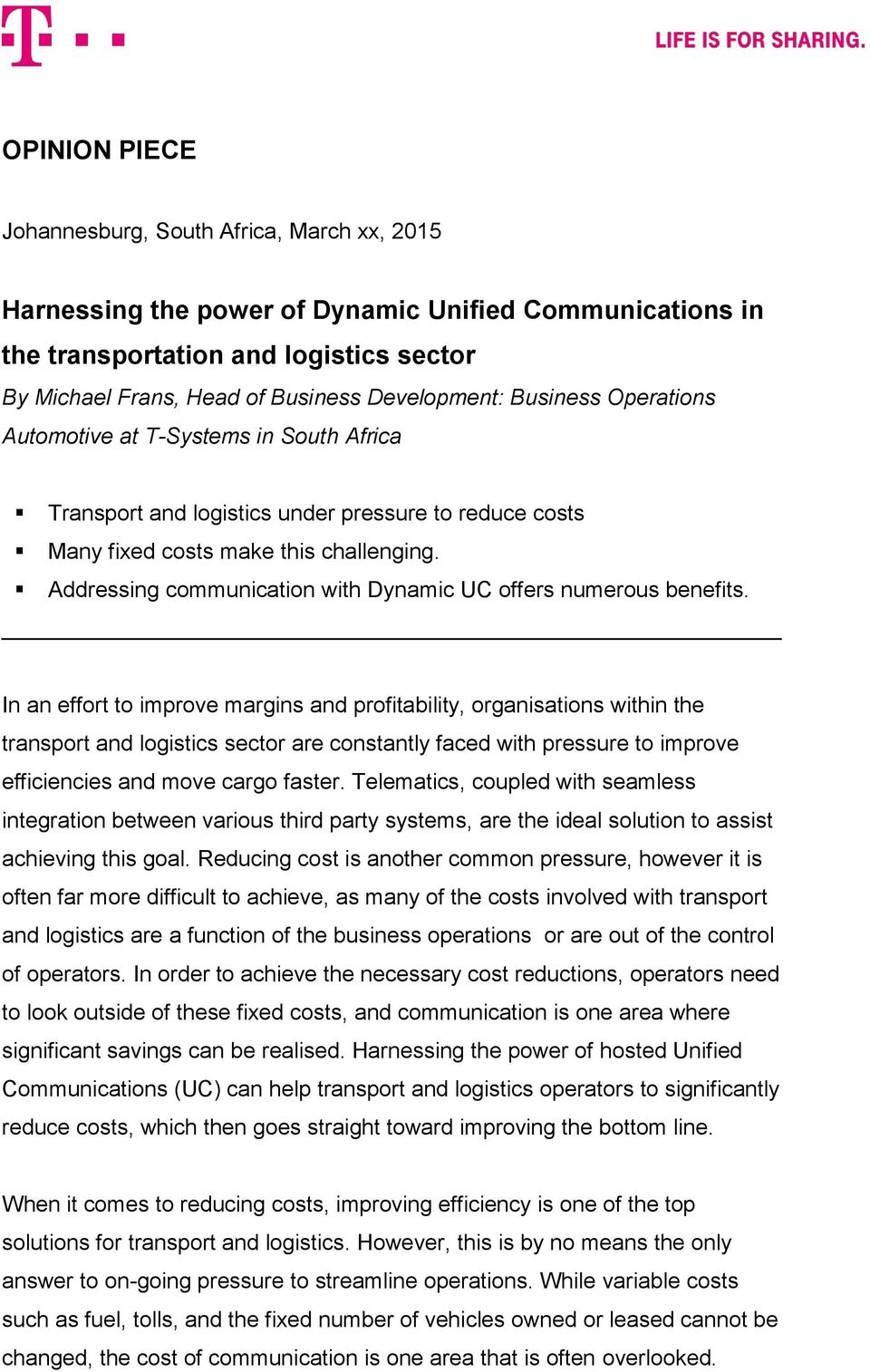 Addressing communication with Dynamic UC offers numerous benefits.