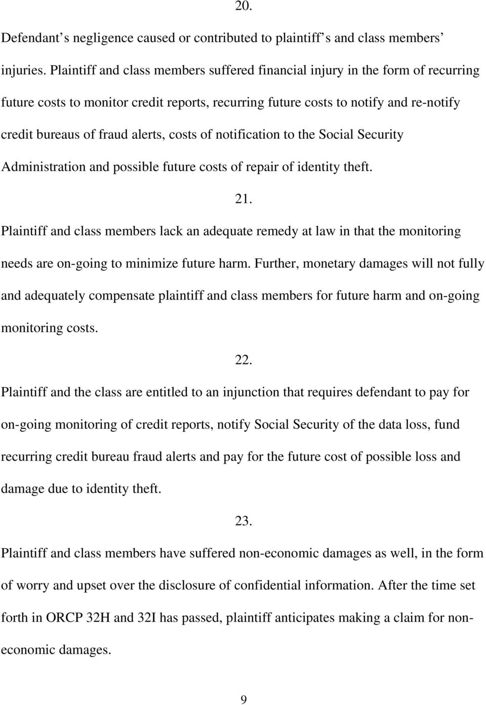 costs of notification to the Social Security Administration and possible future costs of repair of identity theft. 21.