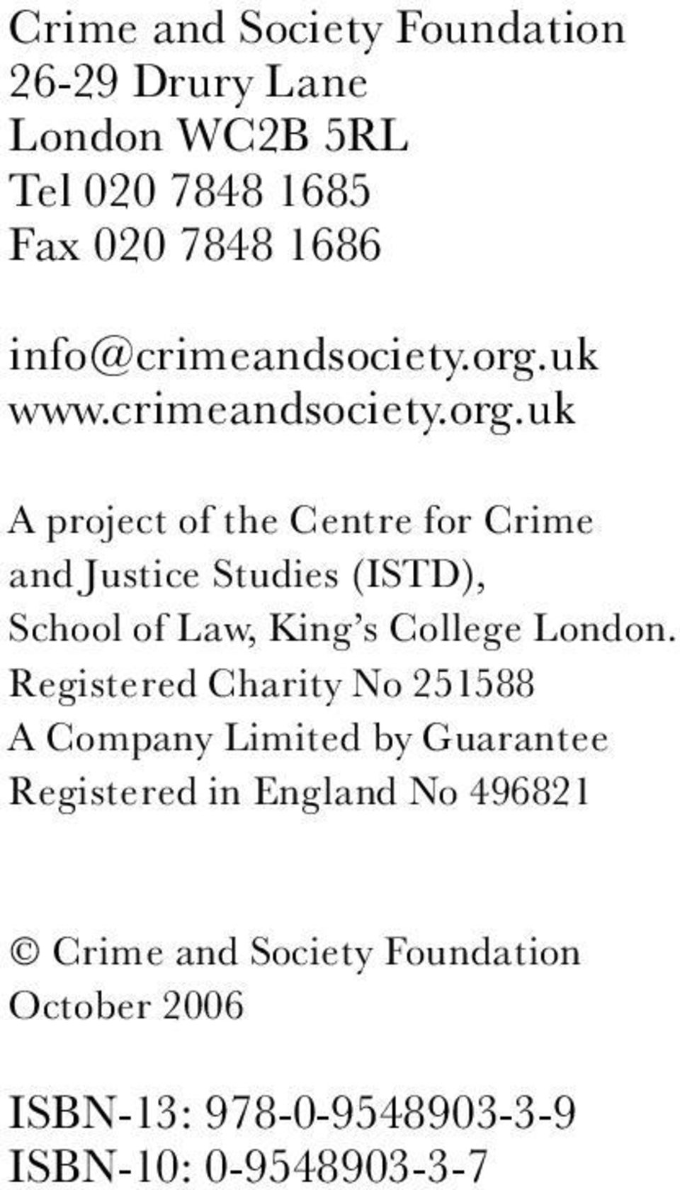 uk A project of the Centre for Crime and Justice Studies (ISTD), School of Law, King s College London.