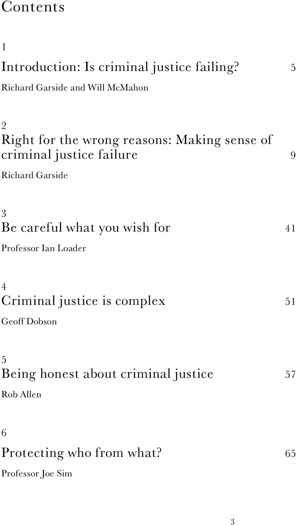 justice failure 9 Richard Garside 3 Be careful what you wish for 41 Professor Ian Loader 4