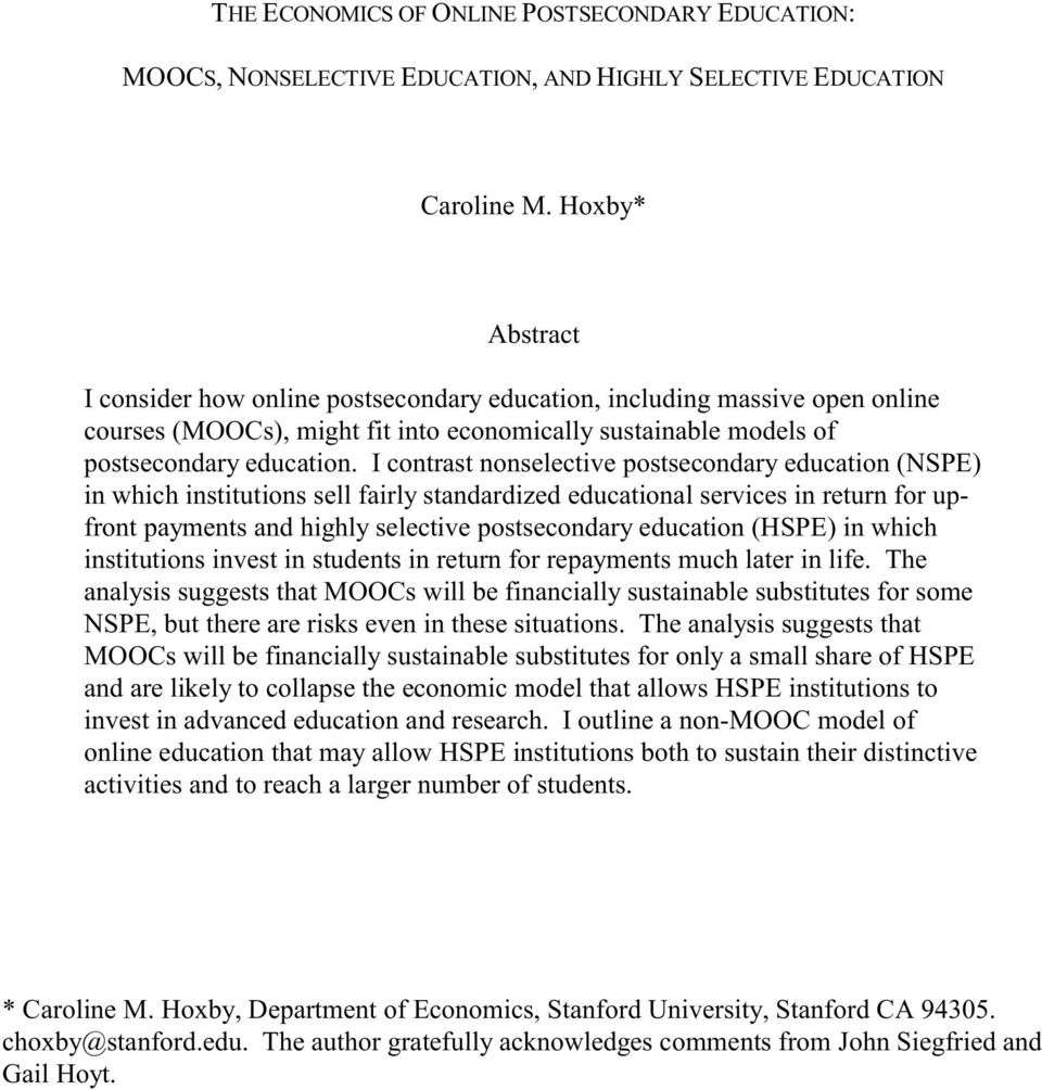I contrast nonselective postsecondary education (NSPE) in which institutions sell fairly standardized educational services in return for upfront payments and highly selective postsecondary education