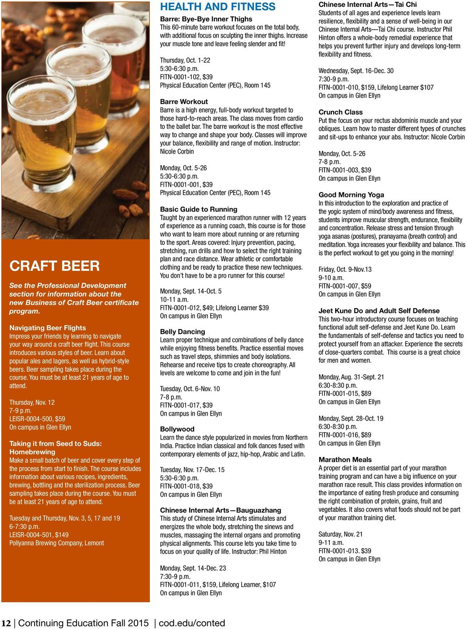Learn about popular ales and lagers, as well as hybrid-style beers. Beer samp