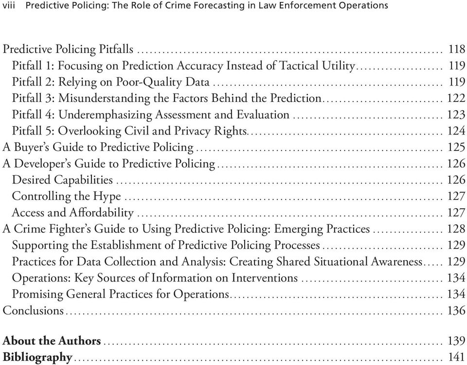 .. 123 Pitfall 5: Overlooking Civil and Privacy Rights... 124 A Buyer s Guide to Predictive Policing... 125 A Developer s Guide to Predictive Policing... 126 Desired Capabilities.