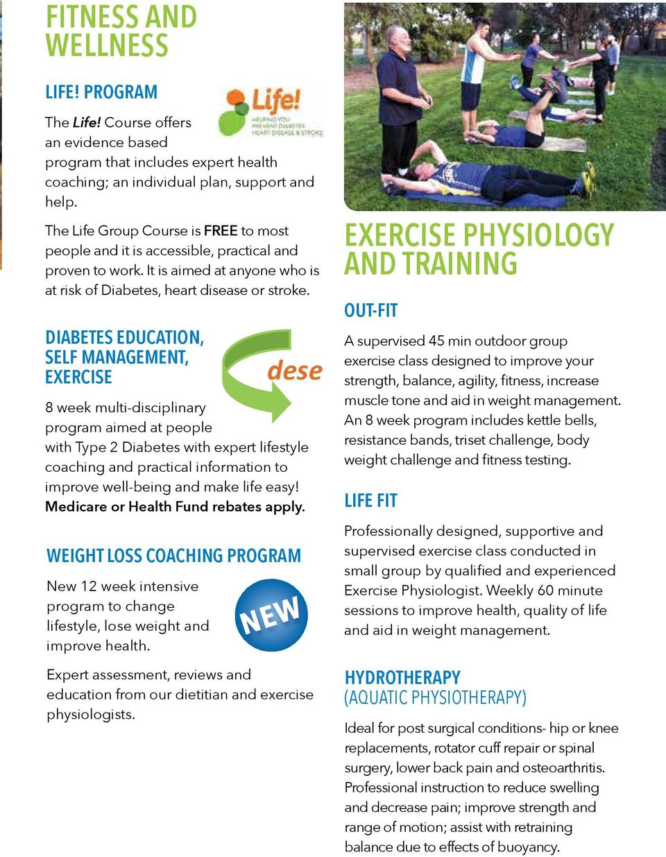 DIABETES EDUCATION, SELF MANAGEMENT, EXERCISE dese 8 week multi-disciplinary program aimed at people with Type 2 Diabetes with expert lifestyle coaching and practical information to improve