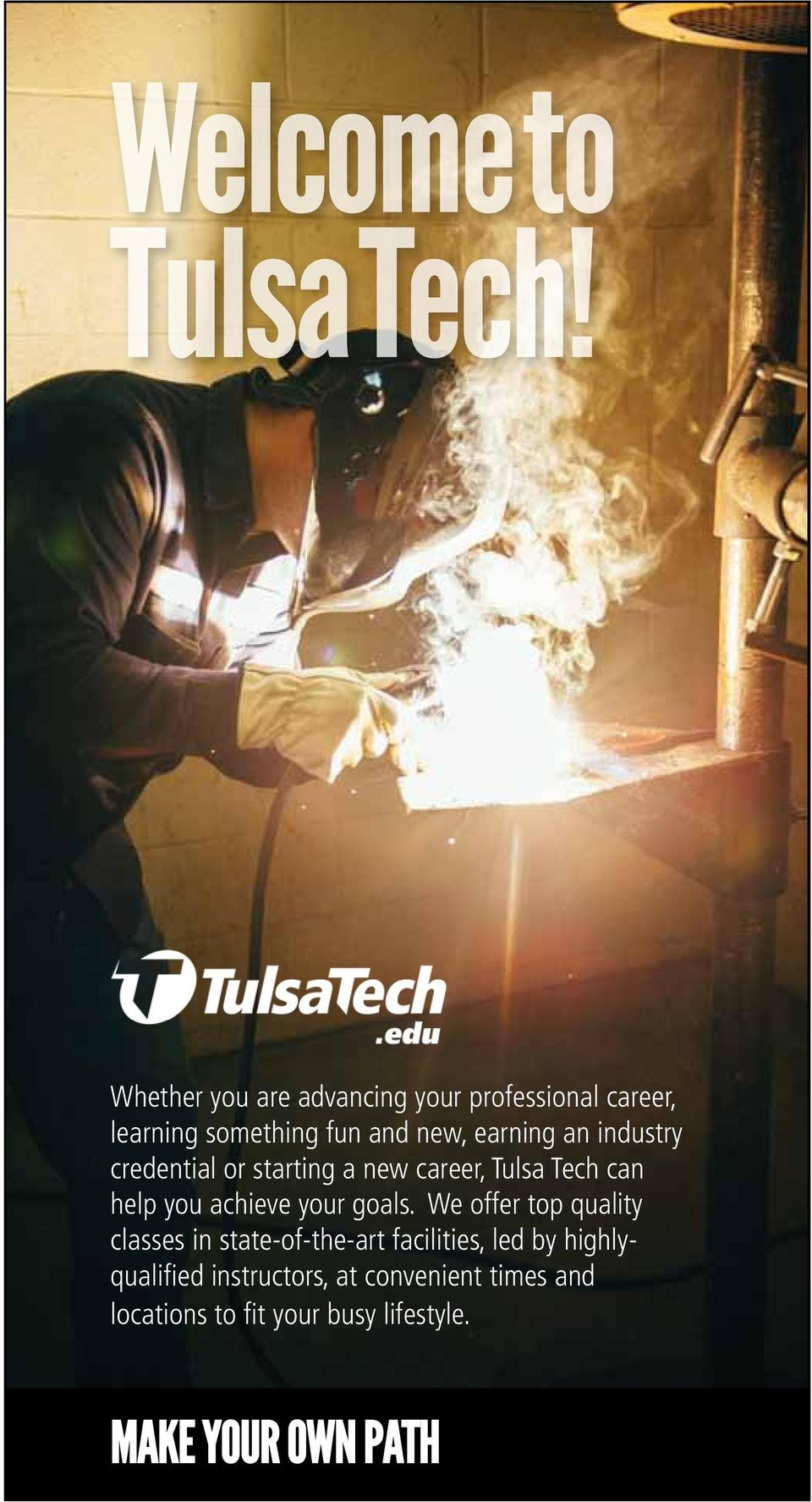 industry credential or starting a new career, Tulsa Tech can help you achieve your goals.