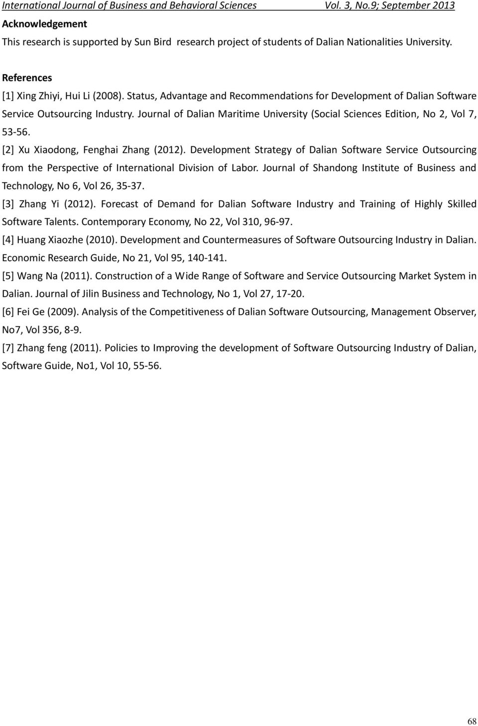 [2] Xu Xiaodong, Fenghai Zhang (2012). Development Strategy of Dalian Software Service Outsourcing from the Perspective of International Division of Labor.