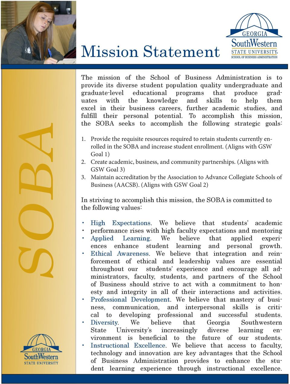 To accomplish this mission, the seeks to accomplish the following strategic goals: 1.
