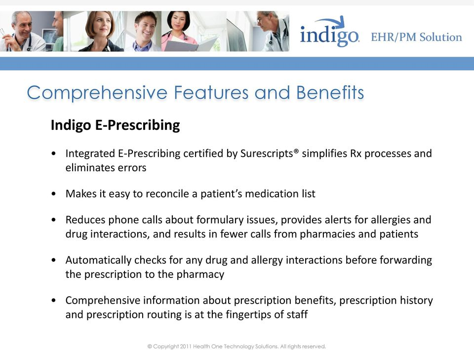 interactions, and results in fewer calls from pharmacies and patients Automatically checks for any drug and allergy interactions before forwarding the
