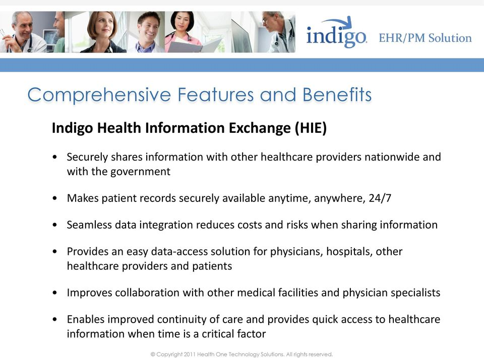 information Provides an easy data-access solution for physicians, hospitals, other healthcare providers and patients Improves collaboration with other