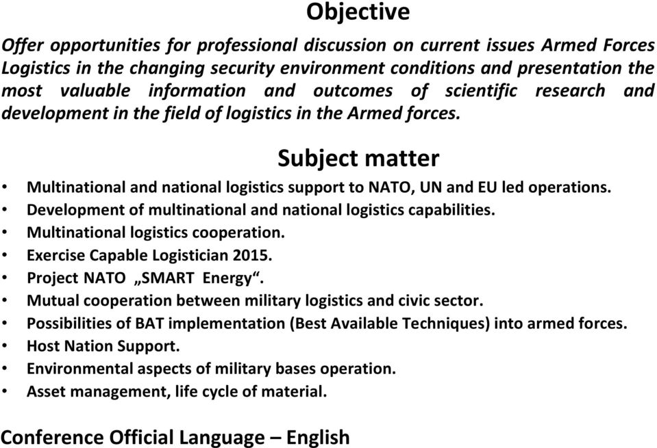 Development of multinational and national logistics capabilities. Multinational logistics cooperation. Exercise Capable Logistician 2015. Project NATO SMART Energy.
