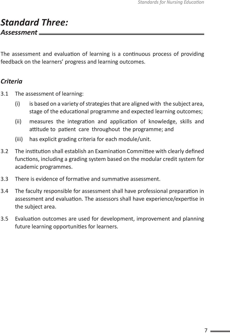 1 The assessment of learning: (i) is based on a variety of strategies that are aligned with the subject area, stage of the educational programme and expected learning outcomes; (ii) measures the