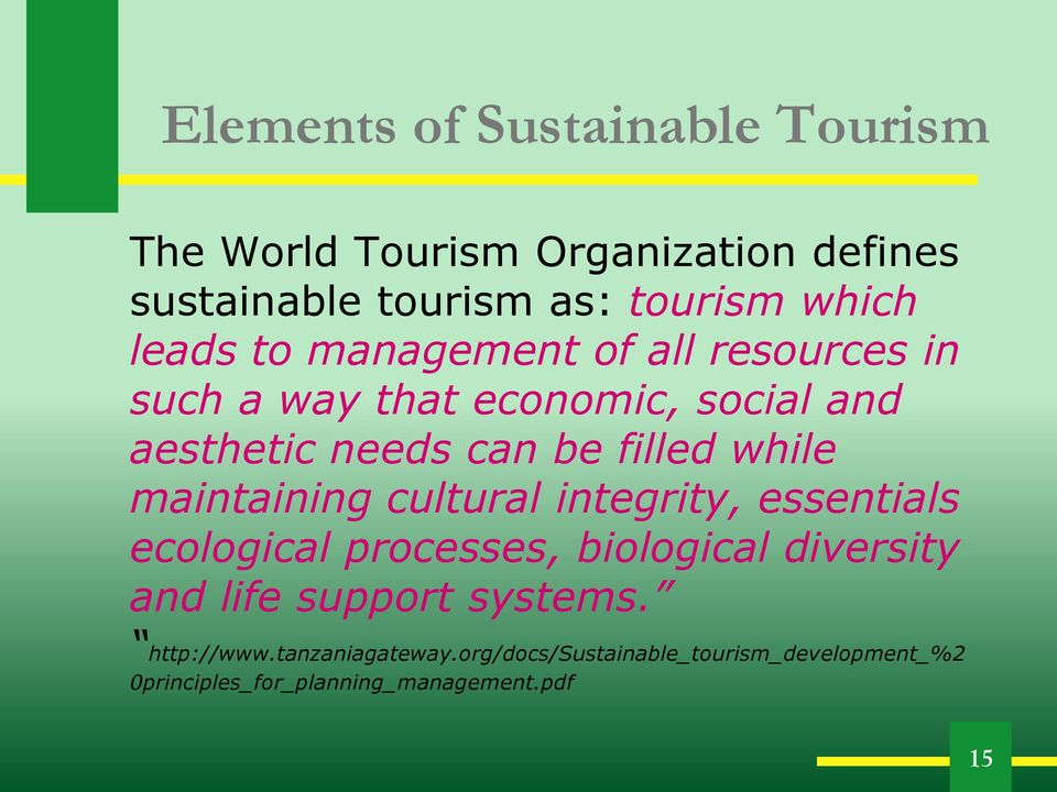 while maintaining cultural integrity, essentials ecological processes, biological diversity and life support