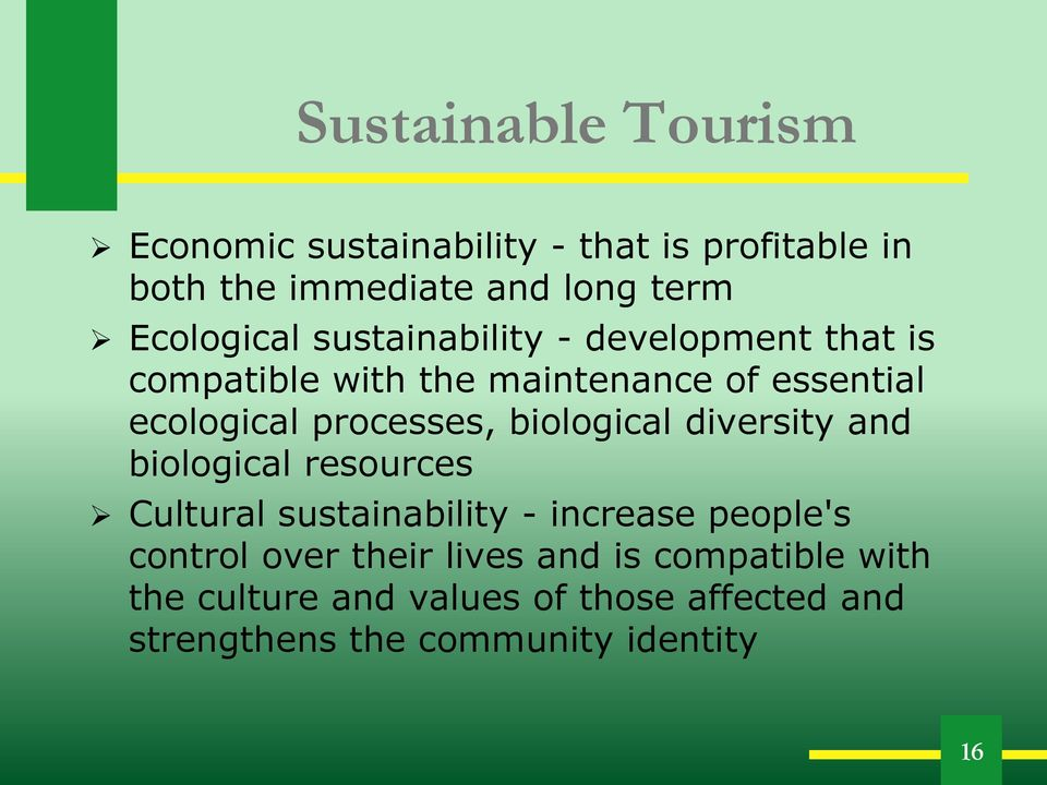 processes, biological diversity and biological resources Cultural sustainability - increase people's control