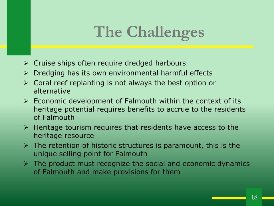 residents of Falmouth Heritage tourism requires that residents have access to the heritage resource The retention of historic structures is