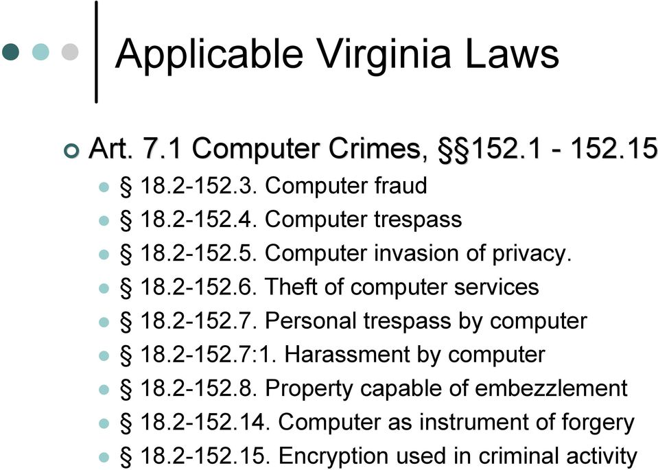 2-152.7. Personal trespass by computer 18.2-152.7:1. Harassment by computer 18.2-152.8. Property capable of embezzlement 18.