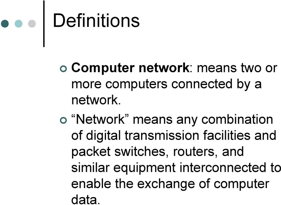 Network means any combination of digital transmission