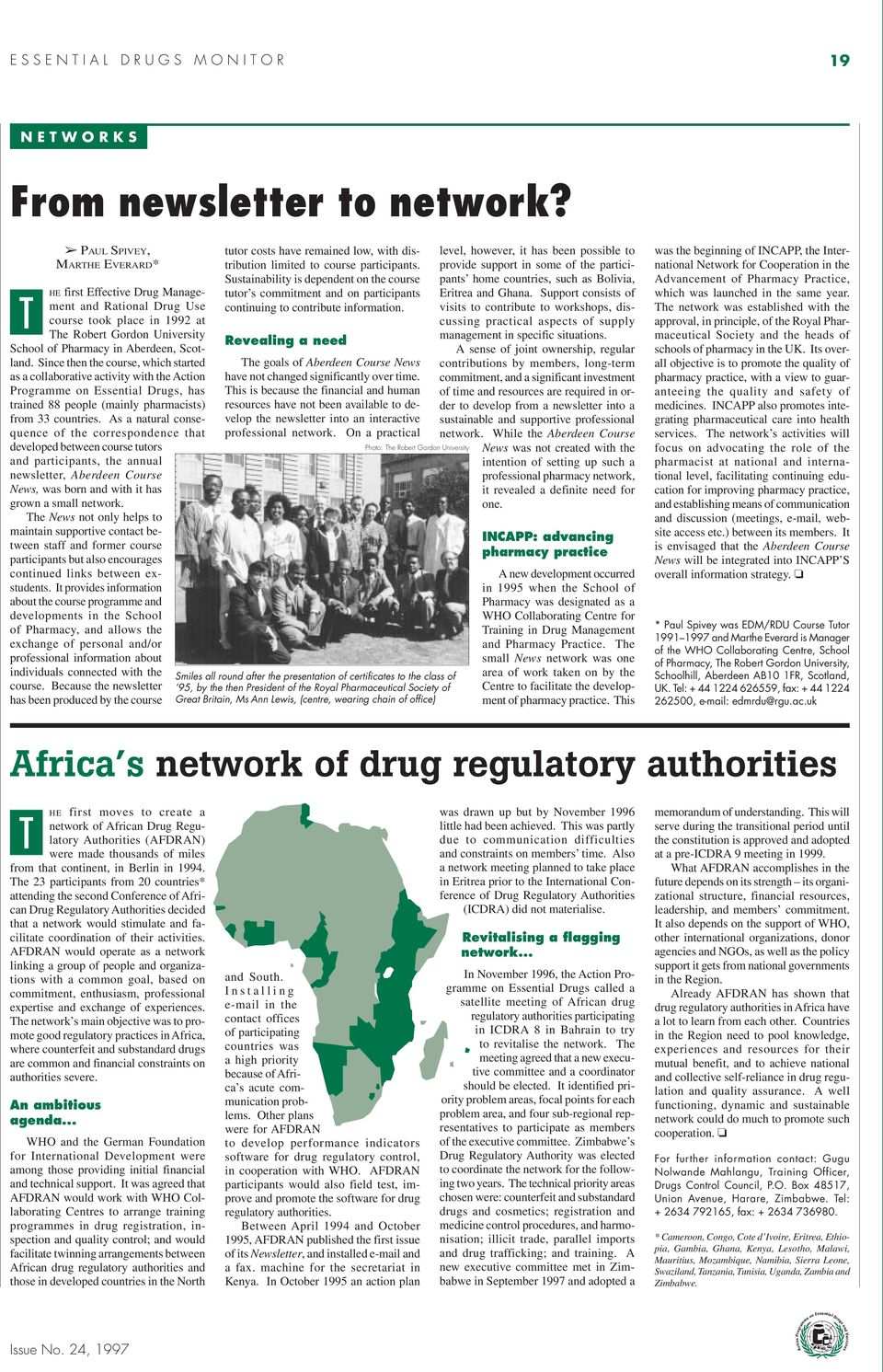 Since then the course, which started as a collaborative activity with the Action Programme on Essential Drugs, has trained 88 people (mainly pharmacists) from 33 countries.
