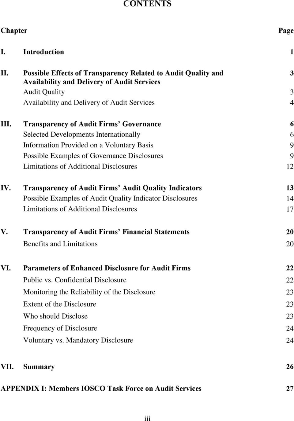 Transparency of Audit Firms Governance 6 Selected Developments Internationally 6 Information Provided on a Voluntary Basis 9 Possible Examples of Governance Disclosures 9 Limitations of Additional