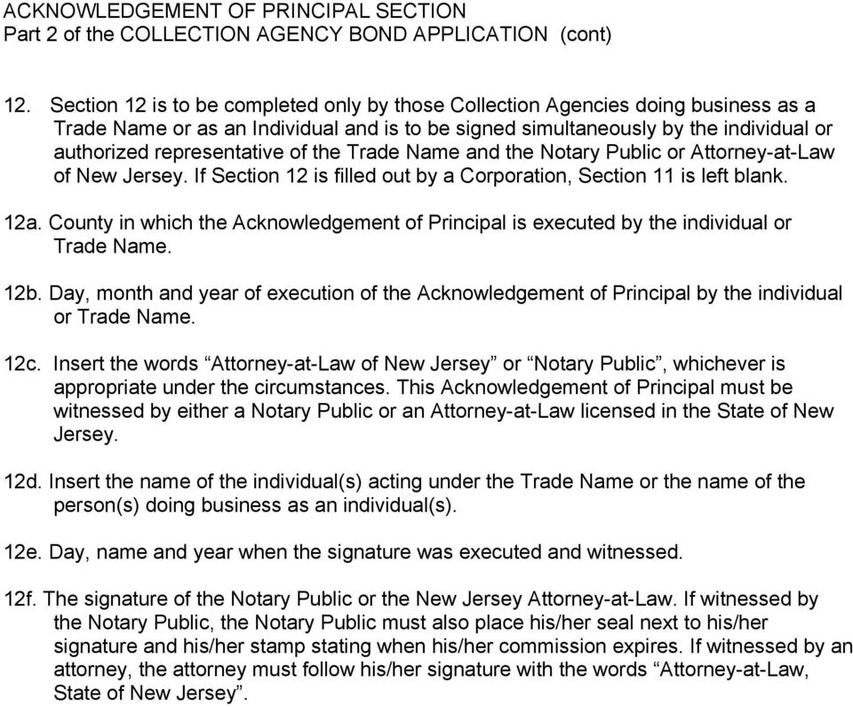 the Trade Name and the Notary Public or Attorney-at-Law of New Jersey. If Section 12 is filled out by a Corporation, Section 11 is left blank. 12a.