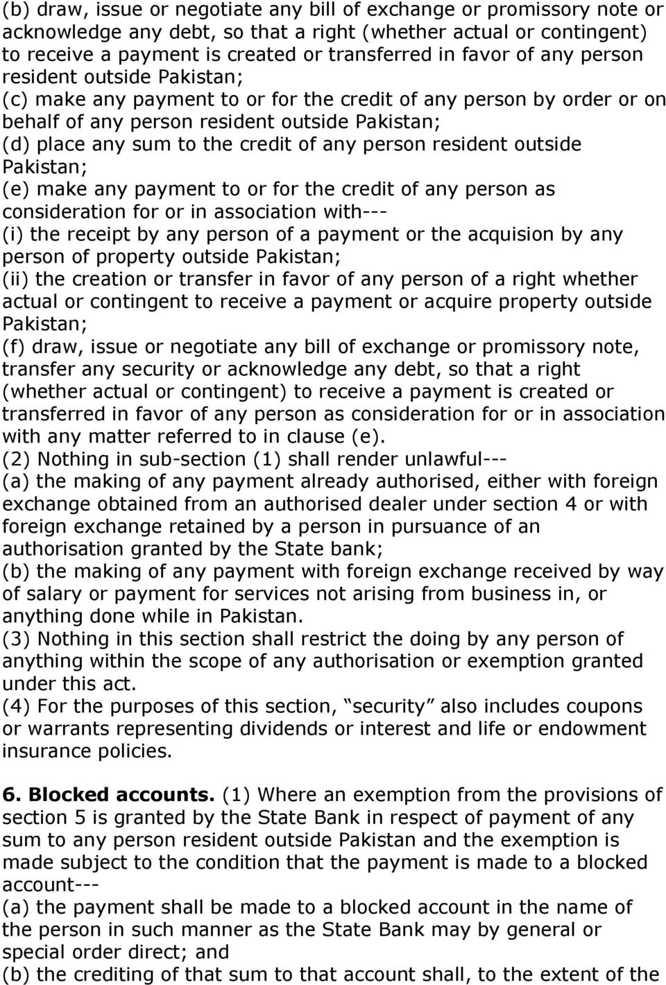 person resident outside Pakistan; (e) make any payment to or for the credit of any person as consideration for or in association with--- (i) the receipt by any person of a payment or the acquision by