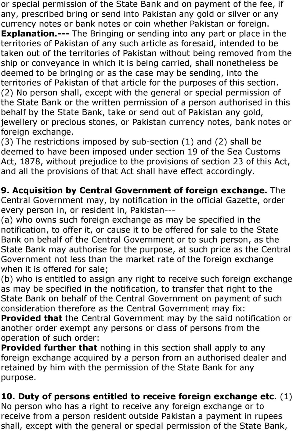 --- The Bringing or sending into any part or place in the territories of Pakistan of any such article as foresaid, intended to be taken out of the territories of Pakistan without being removed from