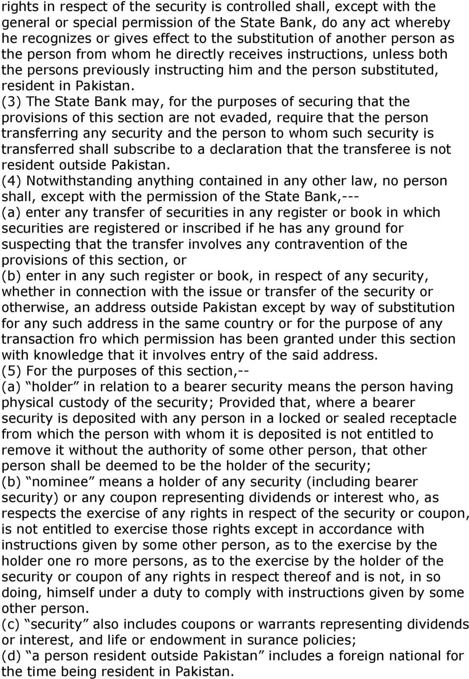 (3) The State Bank may, for the purposes of securing that the provisions of this section are not evaded, require that the person transferring any security and the person to whom such security is