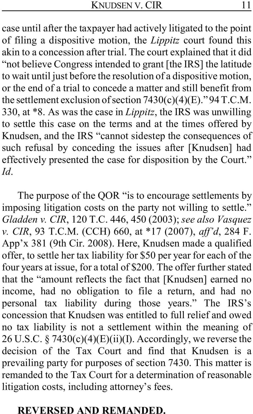 matter and still benefit from the settlement exclusion of section 7430(c)(4)(E). 94 T.C.M. 330, at *8.
