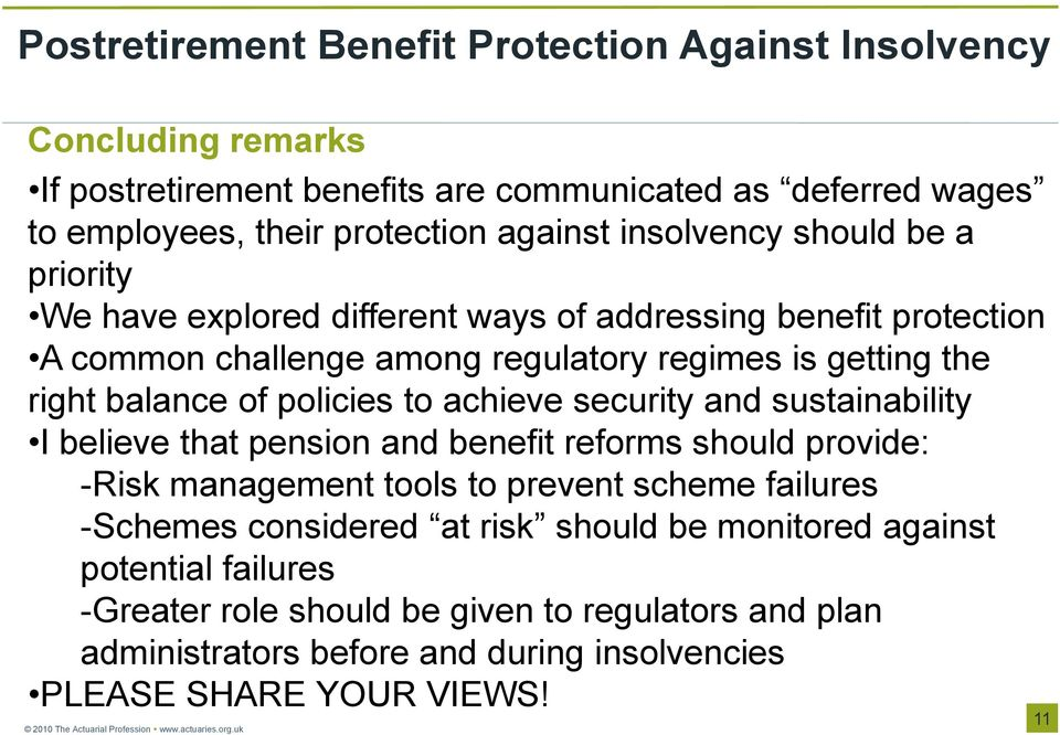 and sustainability I believe that pension and benefit reforms should provide: -Risk management tools to prevent scheme failures -Schemes considered at risk should