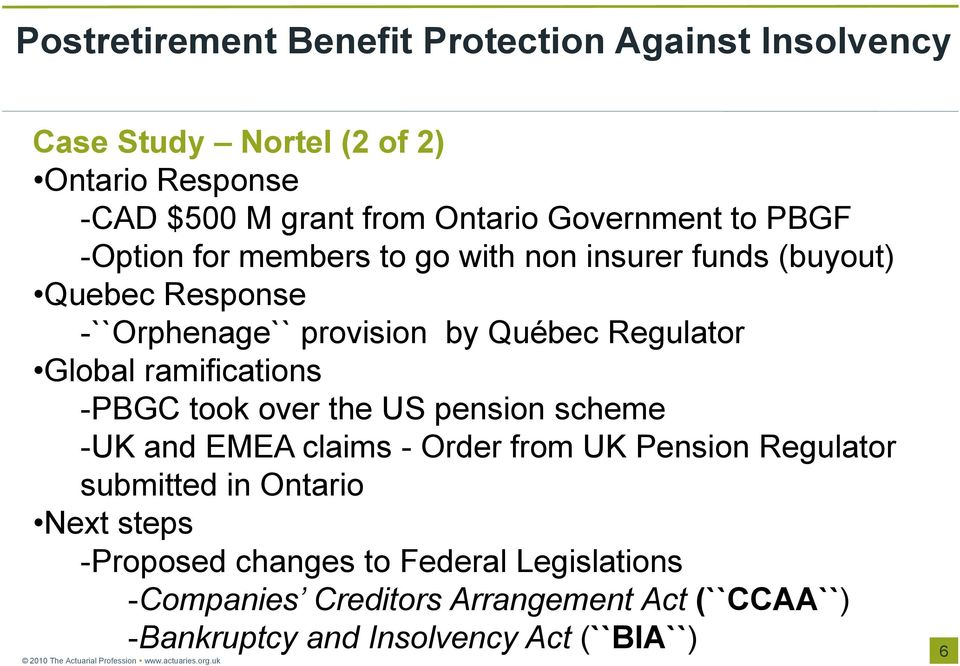 took over the US pension scheme -UK and EMEA claims - Order from UK Pension Regulator submitted in Ontario Next steps