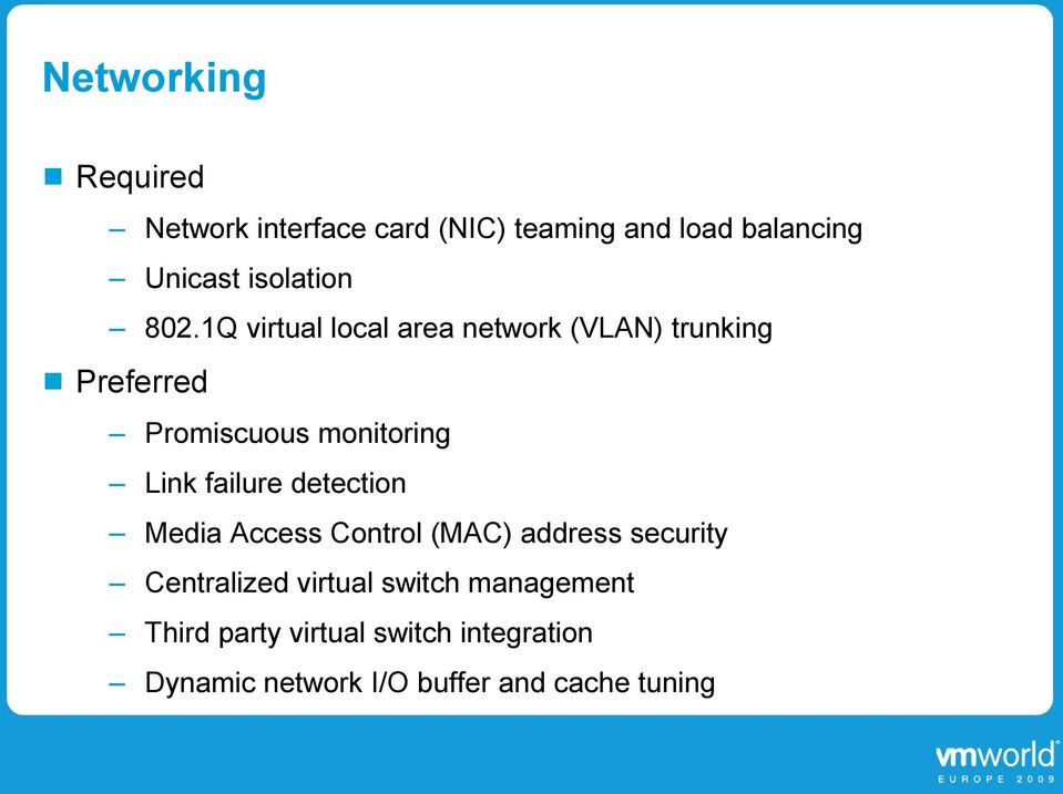 1Q virtual local area network (VLAN) trunking Preferred Promiscuous monitoring Link
