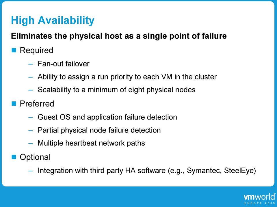 nodes Preferred Guest OS and application failure detection Partial physical node failure detection