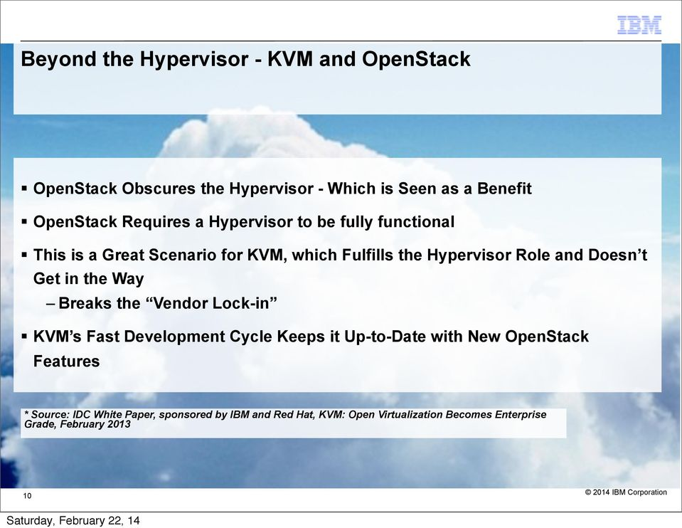 Way Breaks the Vendor Lock-in KVM s Fast Development Cycle Keeps it Up-to-Date with New OpenStack Features * Source: IDC