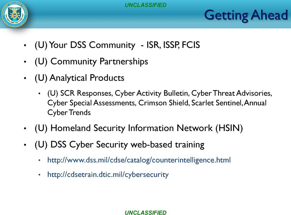 Shield, Scarlet Sentinel, Annual Cyber Trends (U) Homeland Security Information Network (HSIN) (U) DSS Cyber Security