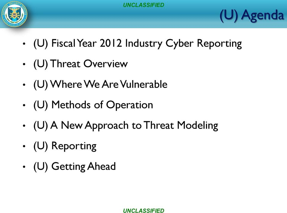 Vulnerable (U) Methods of Operation (U) A New Approach