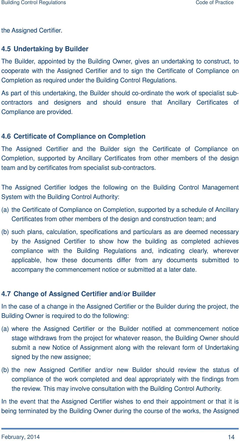 Completion as required under the Building Control Regulations.