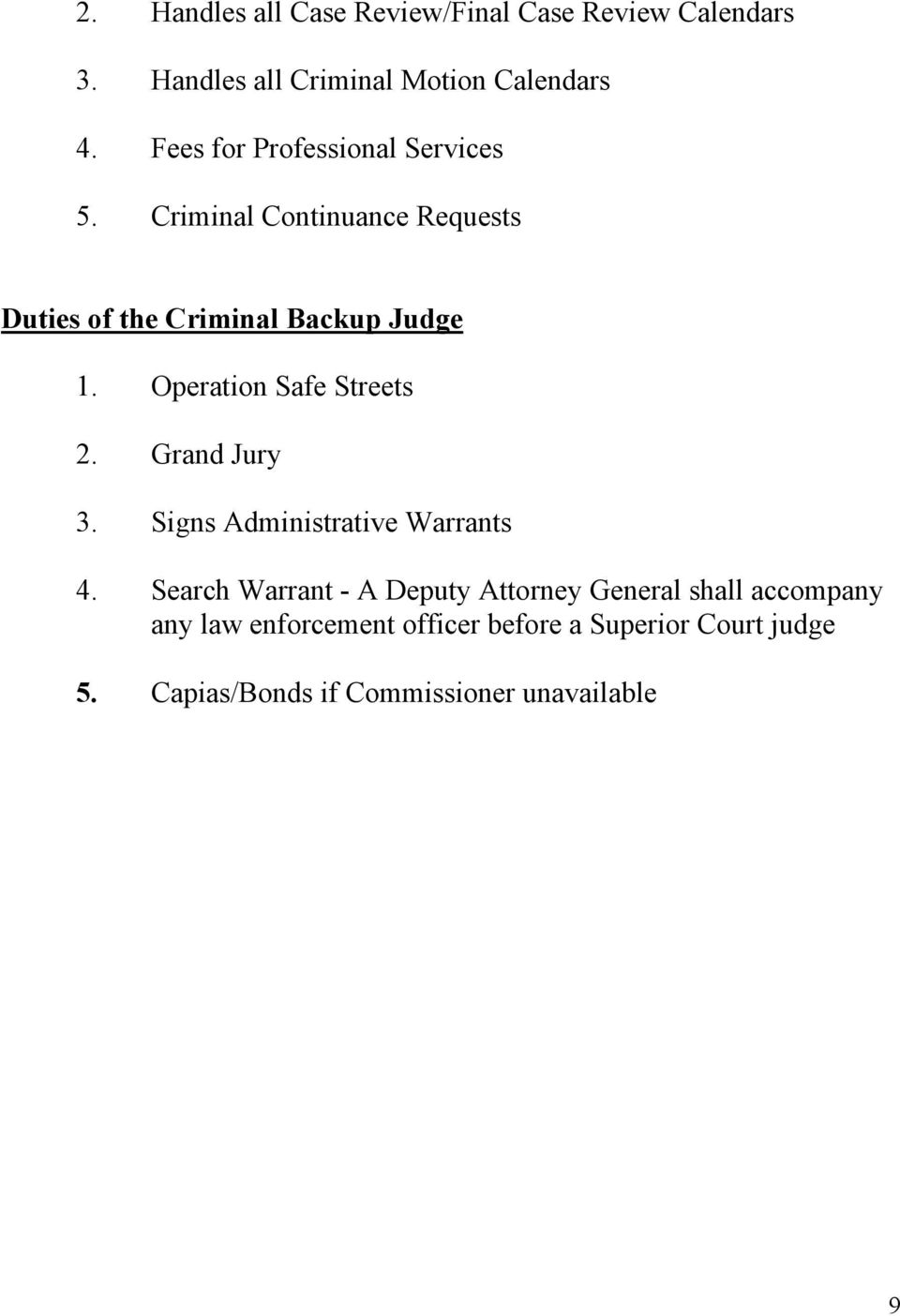 Operation Safe Streets 2. Grand Jury 3. Signs Administrative Warrants 4.