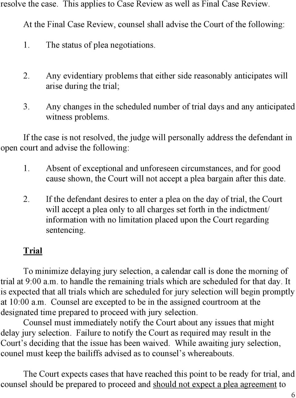If the case is not resolved, the judge will personally address the defendant in open court and advise the following: 1.