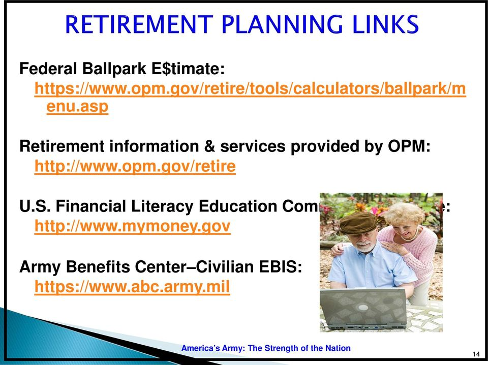 asp Retirement information & services provided by OPM: http://www.opm.