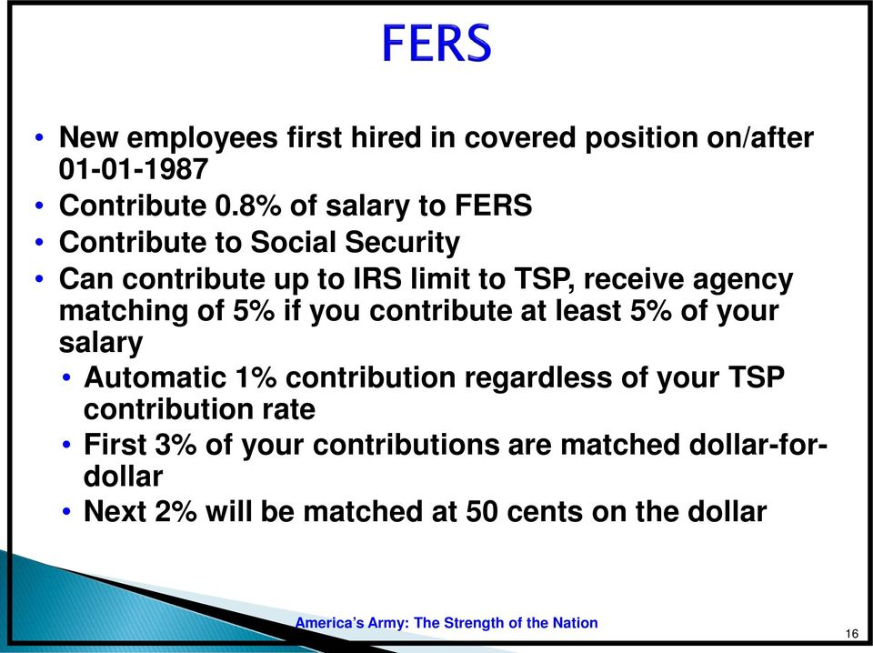 matching of 5% if you contribute at least 5% of your salary Automatic 1% contribution regardless of your