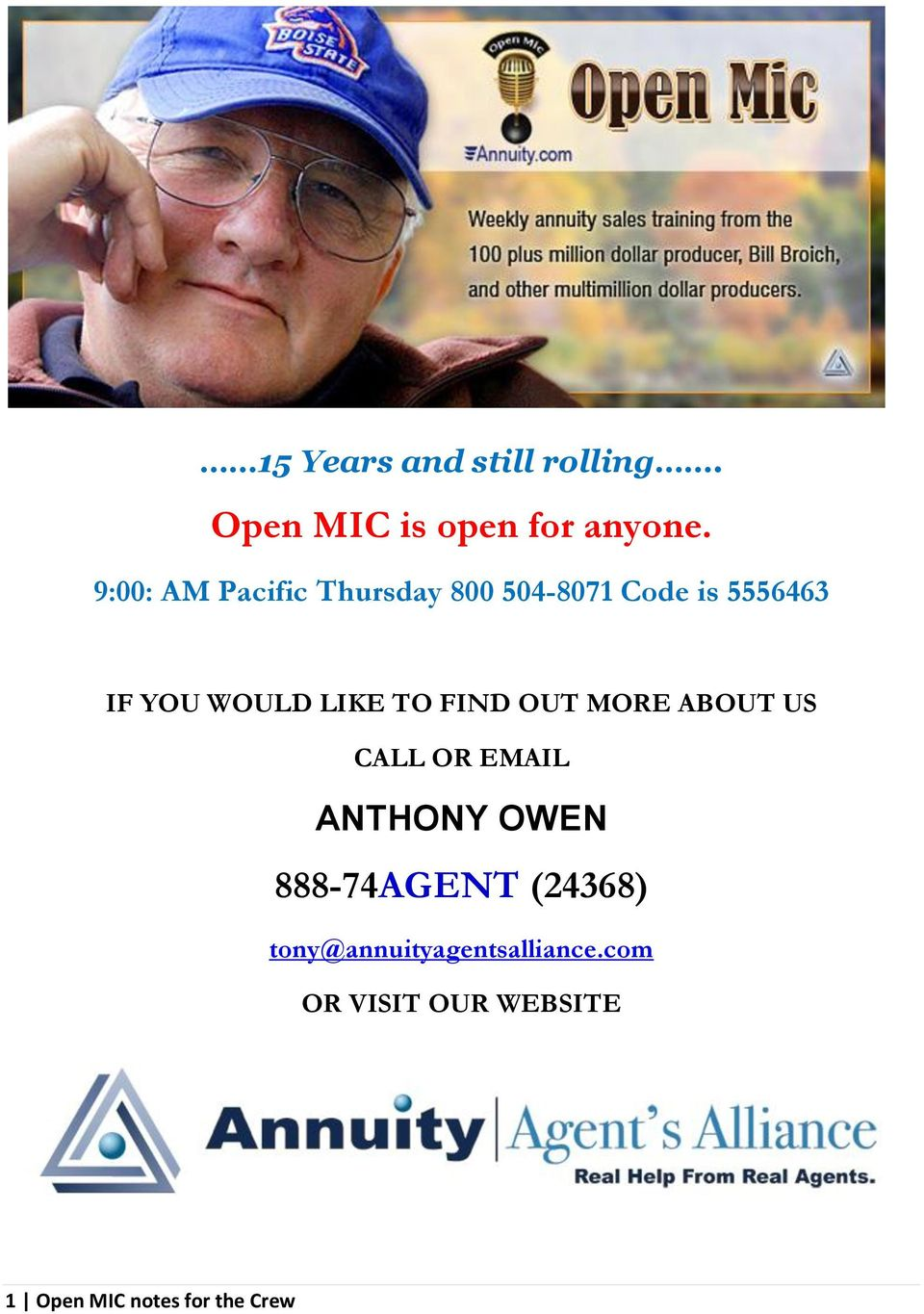 LIKE TO FIND OUT MORE ABOUT US CALL OR EMAIL ANTHONY OWEN 888-74AGENT