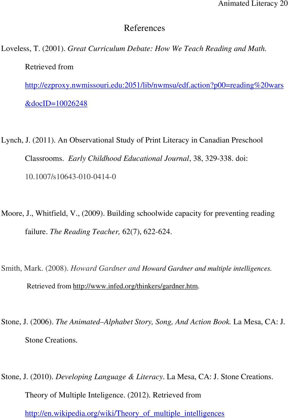 1007/s10643-010-0414-0 Moore, J., Whitfield, V., (2009). Building schoolwide capacity for preventing reading failure. The Reading Teacher, 62(7), 622-624. Smith, Mark. (2008).