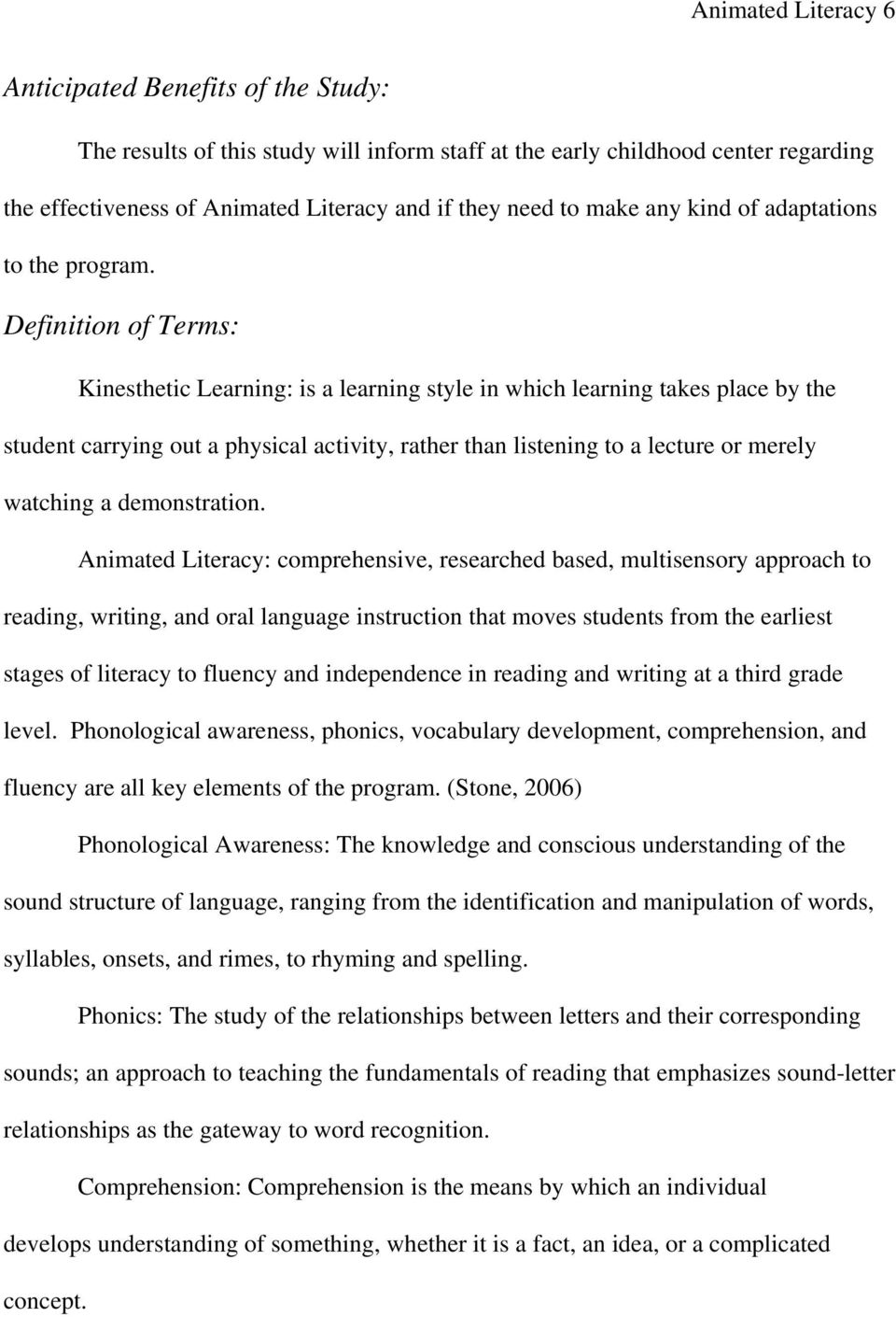Definition of Terms: Kinesthetic Learning: is a learning style in which learning takes place by the student carrying out a physical activity, rather than listening to a lecture or merely watching a